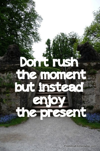 Don't rush the moment