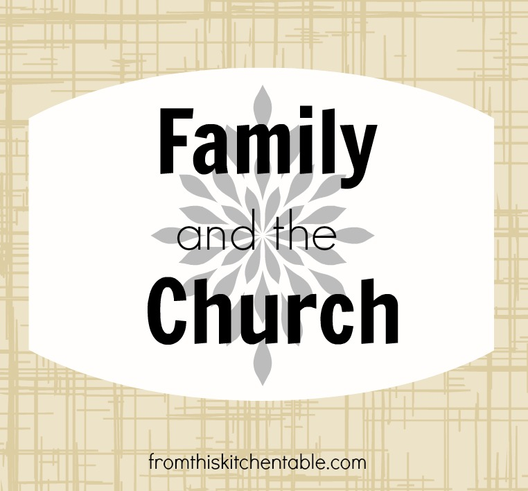 Thoughts on Family and the Church