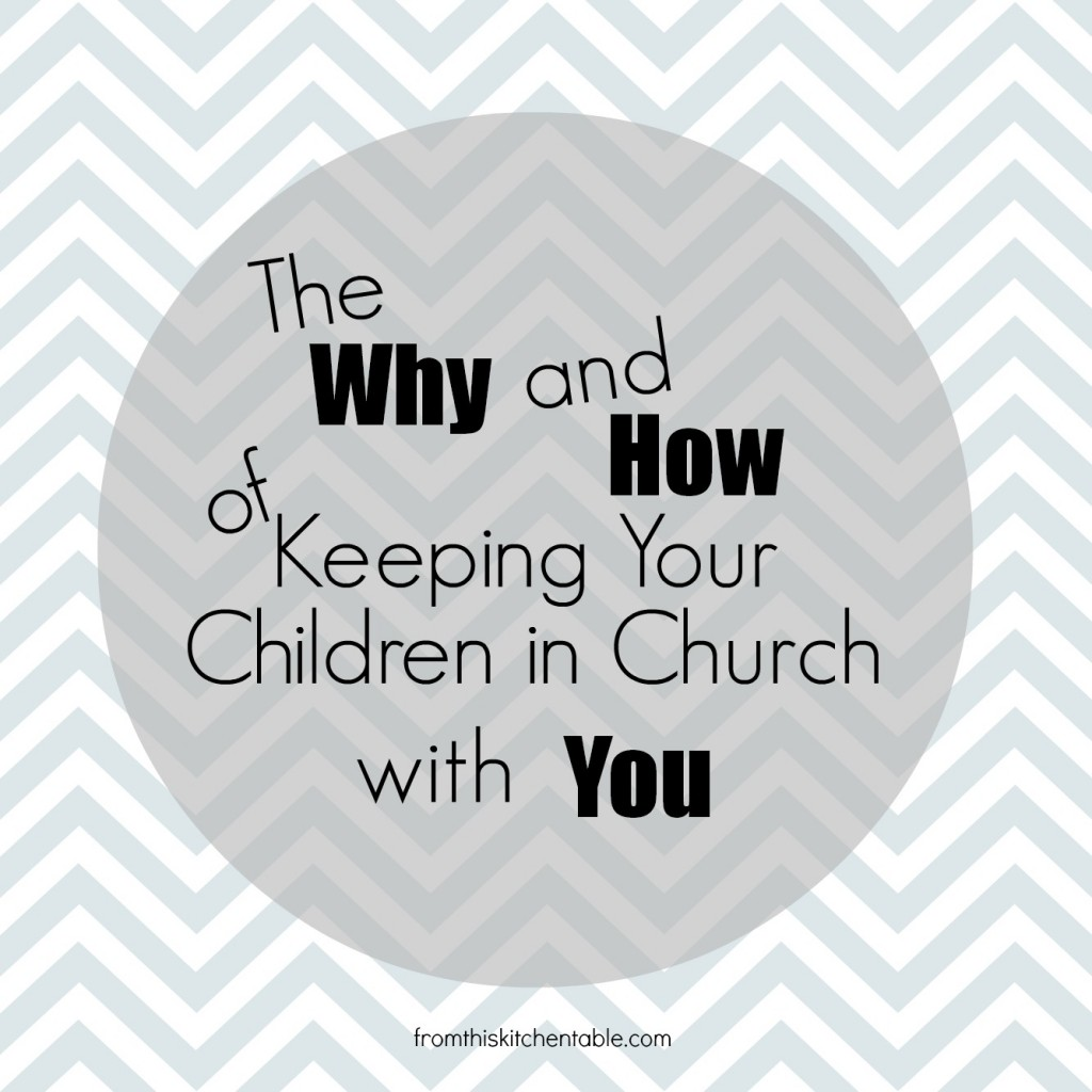 One mother's perspective and why her children stay with her during the church service and how she does it.
