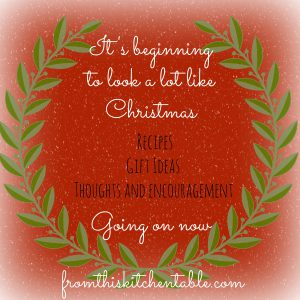 It's beginning to look a lot like Christmas at FromthisKitchenTable.com Recipes, Gift Ideas, and Thoughts and Encouragement