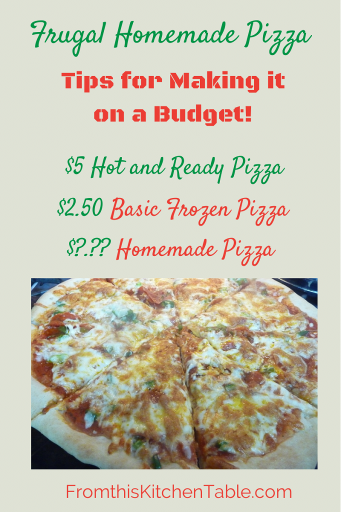 4 Tips for making a frugal homemade pizza. It can be done on a budget!