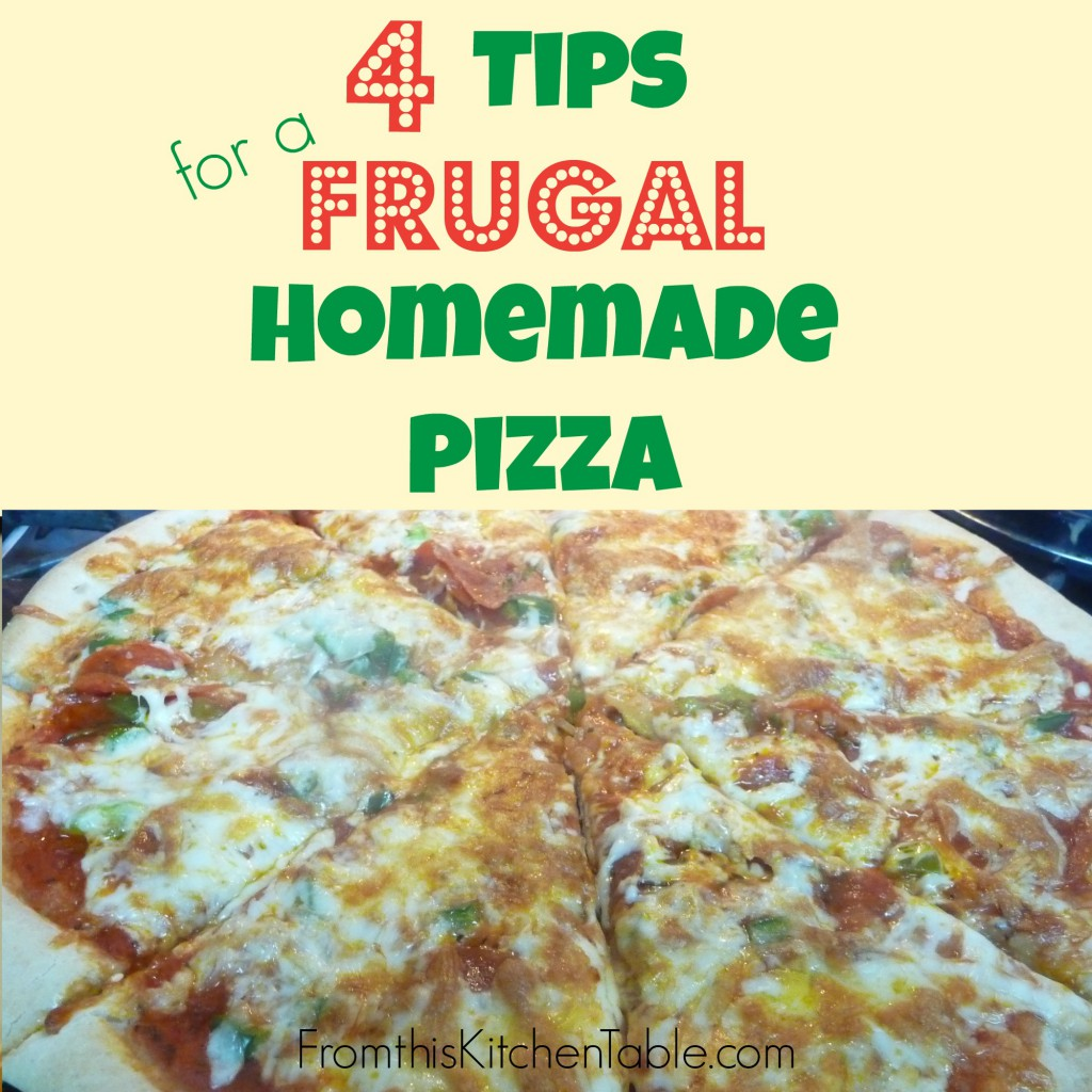 4 Tips for a Frugal Homemade Pizza. It's budget friendly, even compared to frozen. Way tastier too!