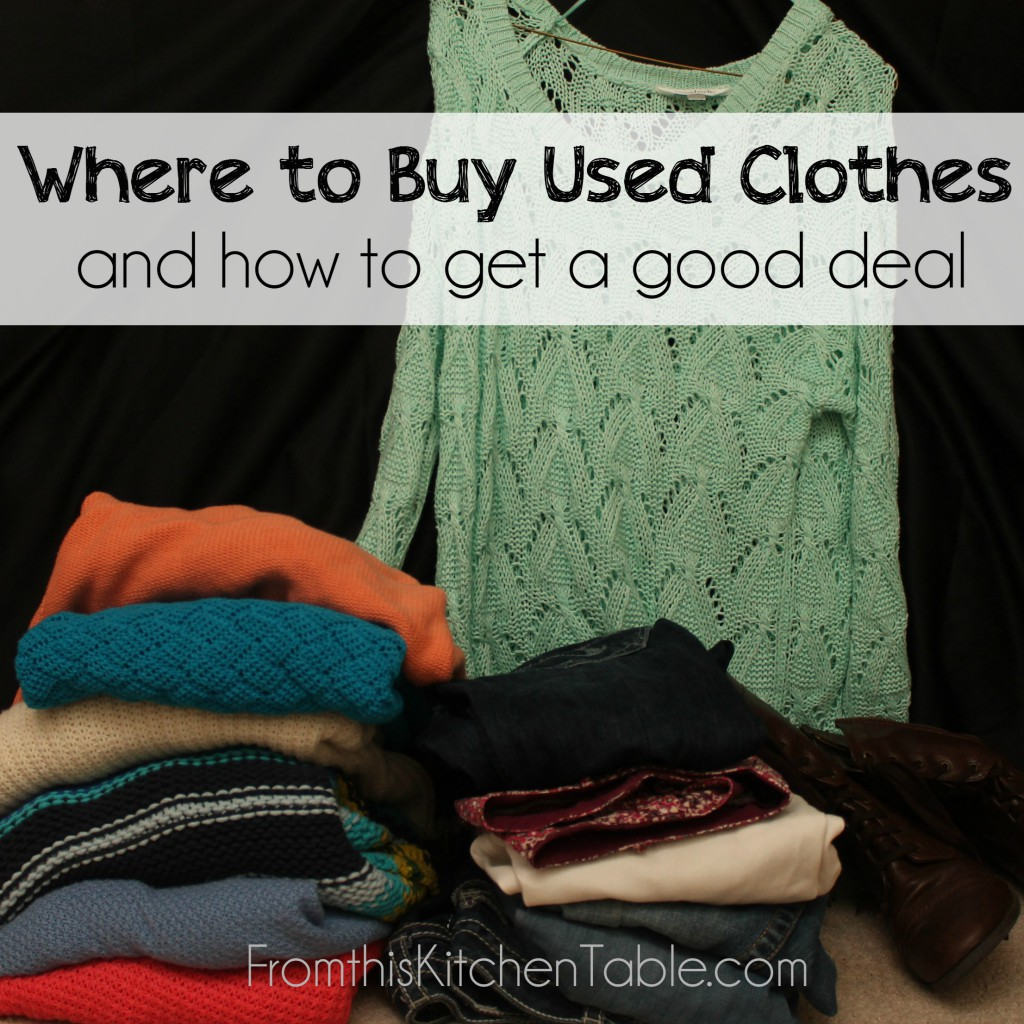 Where to buy used clothes and how to get a good deal on them! Great list of ideas!