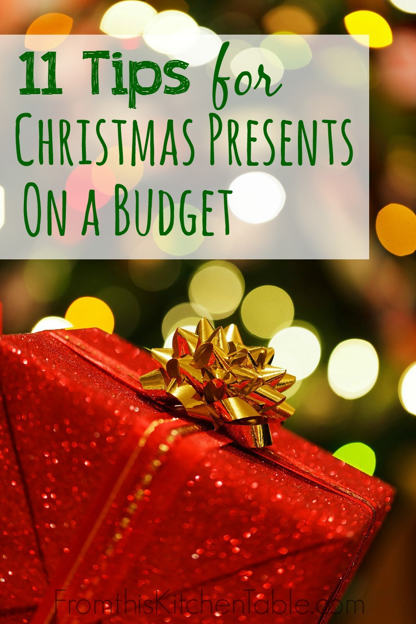 11 Tips for Christmas Presents on a Budget - From This Kitchen Table