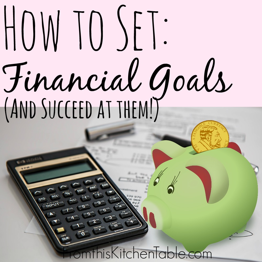 How to set financial goals (and succeed at them)!!! Great tips that will help you decide what to set and keep you motivated! (Paying off the house is our BIG goal right now!)