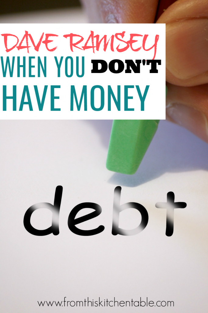 Erasing the word debt. Dave Ramsey when you don't have money.