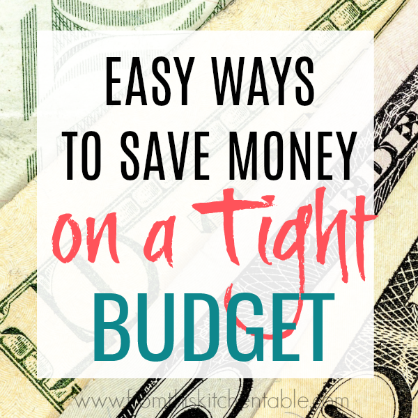 dollar bills with easy ways to save money on a tight budget on top.