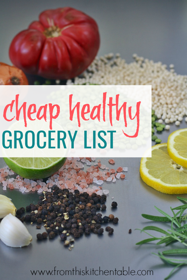 picture of beans and other foods and a great cheap healthy grocery list that will help you feed your family on a budget.