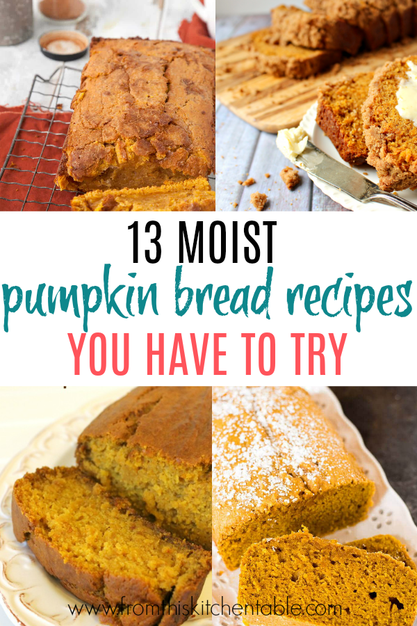 picture of 4 moist pumpkin bread recipes. Have to try these!