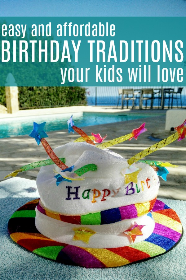 A fun birthday hat as part of easy and affordable birthday traditions your kids will love!