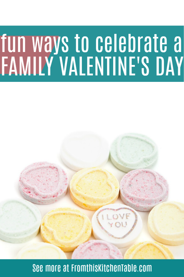 heart shaped candies for a family Valentine's Day