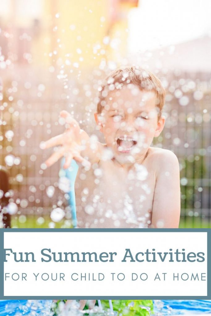 boy in sprinkler and text summer activities your kids can do at home