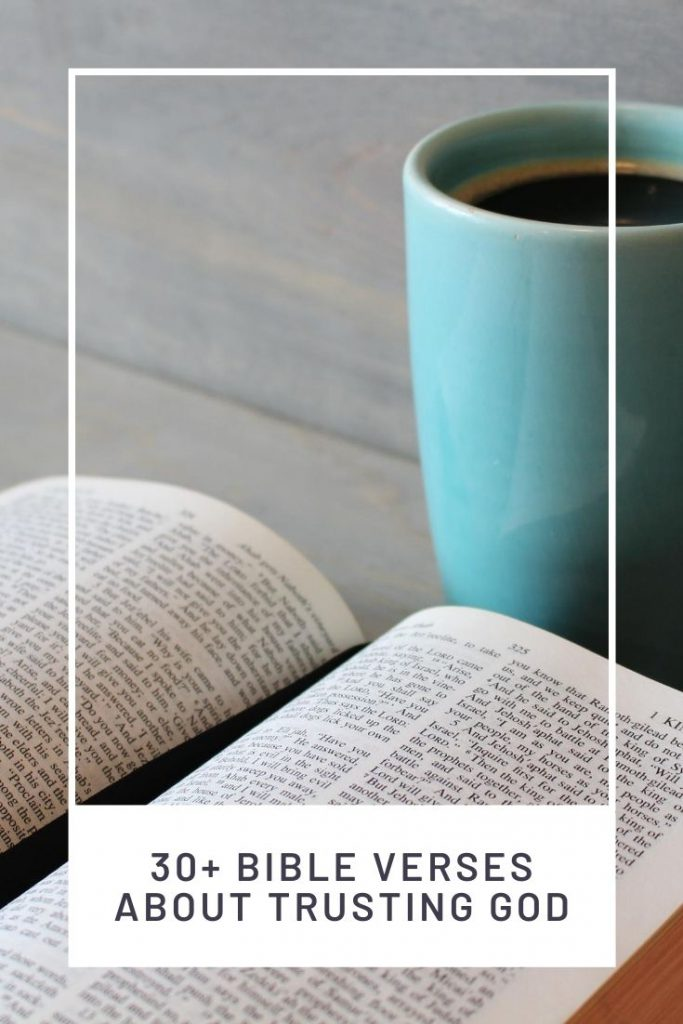 open Bible and mug of coffee with works 31 Bible verses about trusting God