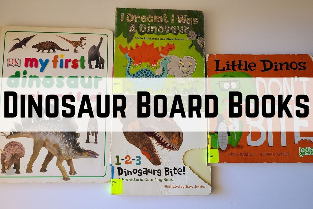 4 board books about dinosaurs
